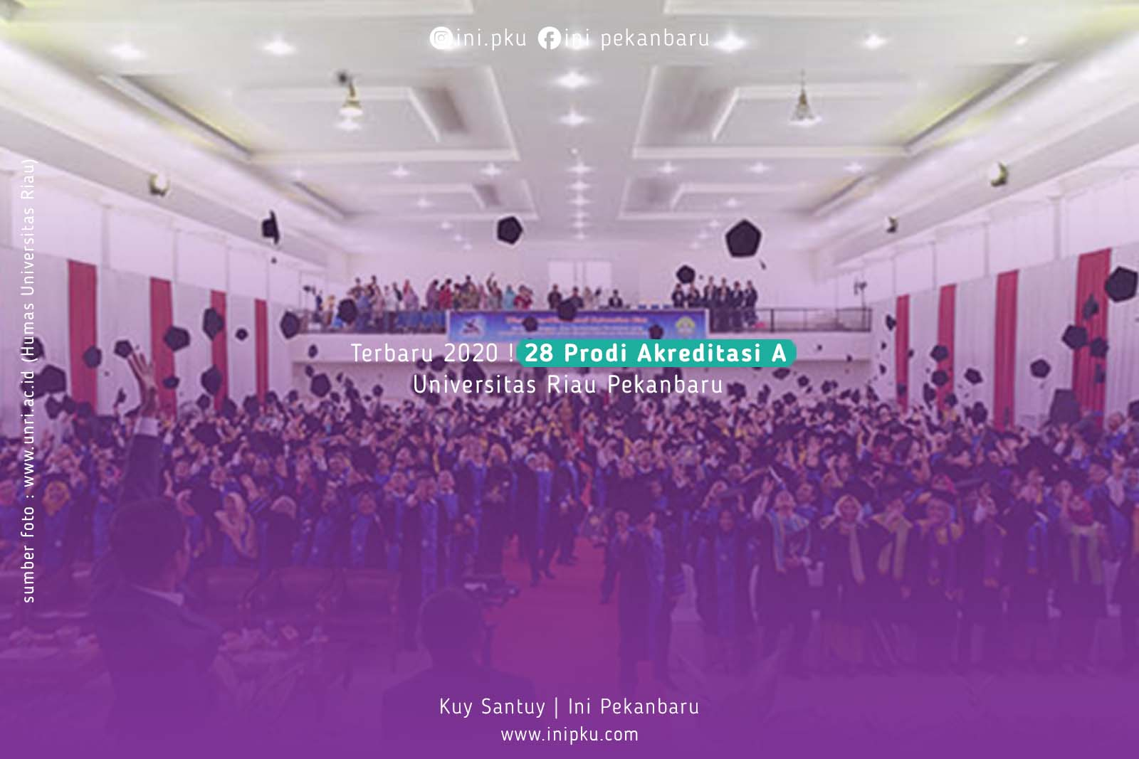 Terbaru ! 28 Prodi Akreditasi A Universitas Riau Pekanbaru