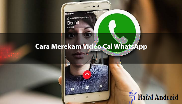 √ [GAMPANG] 10+ Cara Merekam Video Call WhatsApp!