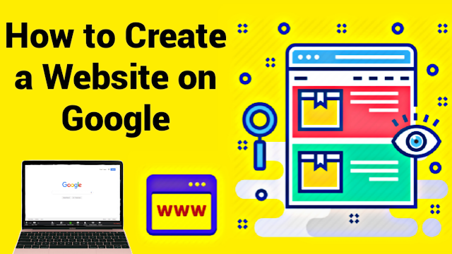 How to Create a Website On Google: Step by Step Guide