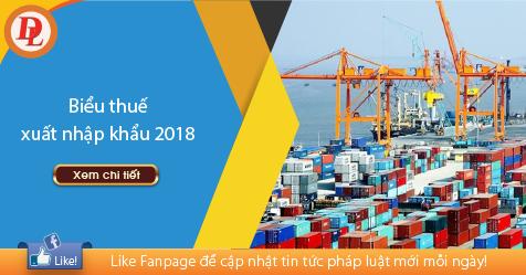 Bieu thue xuat nhap khau 2018