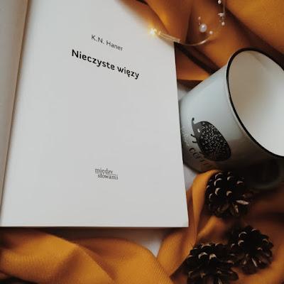 [PREMIEROWO]: Nieczyste więzy - K.N.Haner [AMBASADORKA]