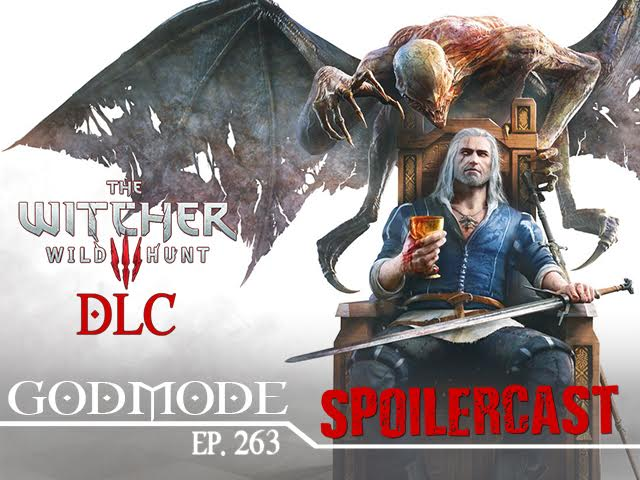 GODMODE 263 - THE WITCHER 3 DLCS
