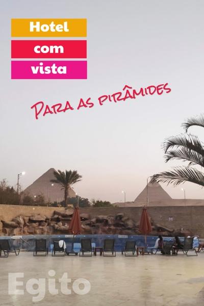 hotel no Egito com vista para as pirâmides