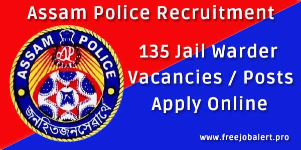 assam police recruitment 2018 for 135 jail warder posts vacancies apply online