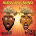 Download Davido Ft Chris Brown :- Blow My Mind Mp3