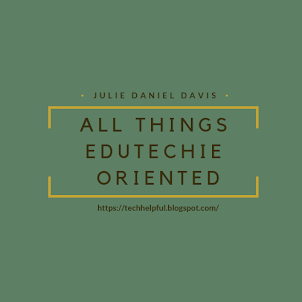 All Things EduTechie Oriented