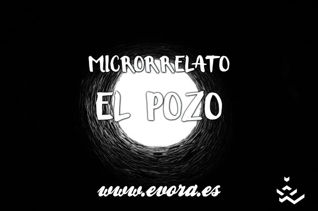 Microrrelato: El pozo