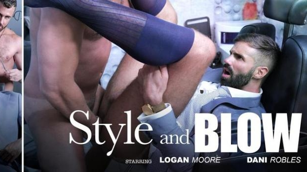 Logan Moore, Dani Robles – Style and Blow
