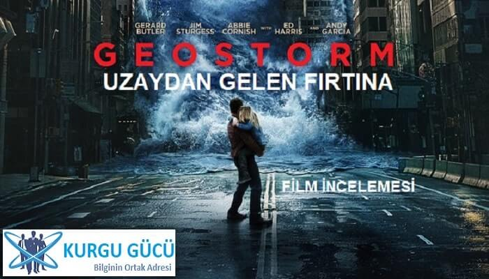 Uzaydan Gelen Fırtına - Geostrom Film İncelemesi - Kurgu Gücü