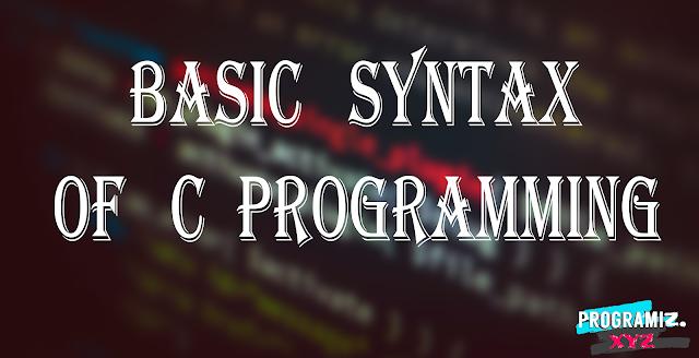 Basic Syntax of C Programming Language