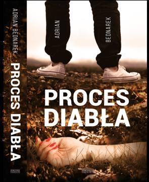 """Proces diabła"" – Adrian Bednarek"