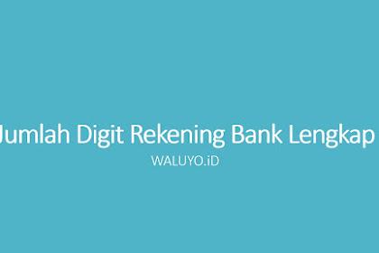 Jumlah Digit Rekening Bank Lengkap (BCA, BRI, MANDIRI, PANIN, DKI dan Lainnya)