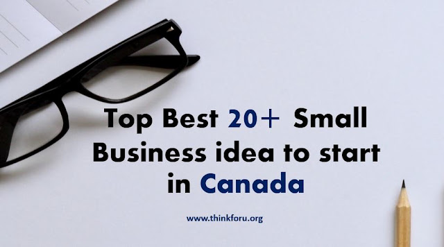 Small Business idea to start in Canada