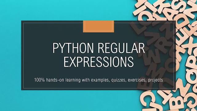 Python Regular Expressions w/ Projects, Quizzes, Exercises