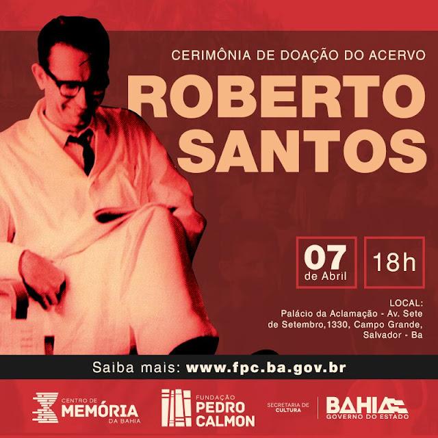 Roberto Santos transfere acervo pessoal para a Fundação Pedro Calmon