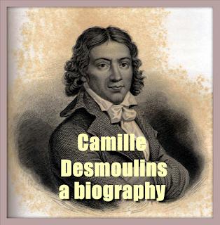 Camille Desmoulins, a biography