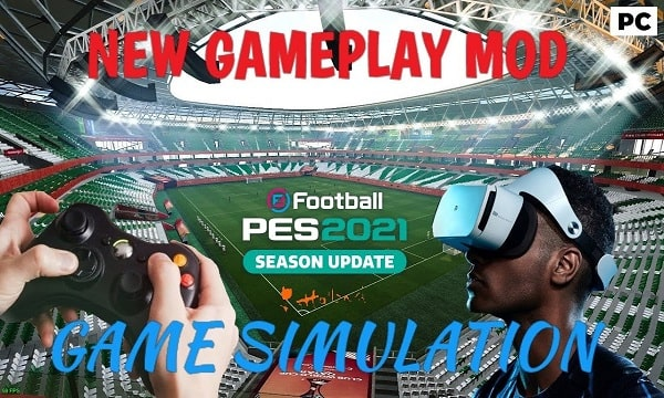 PES 2021 NEW GAMEPLAY MOD GAME SIMULATION 2022