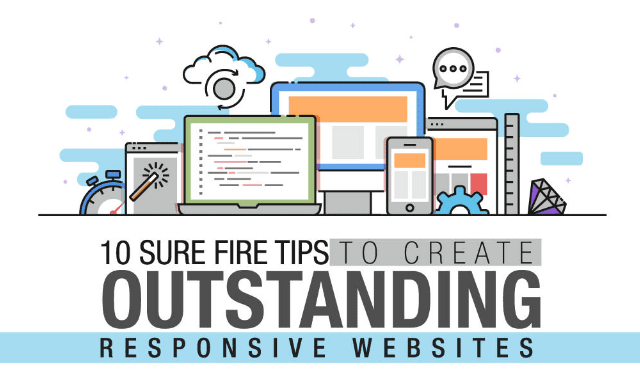 10 Sure Fire Tips To Create Outstanding Responsive Websites