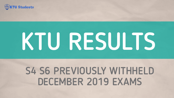 Ktu result published of previously withheld s4 s6 december 2019 supply exam