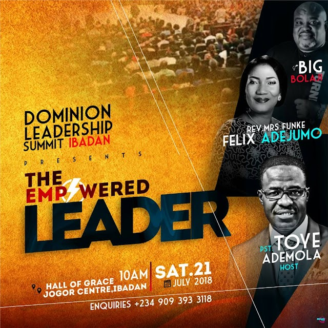 EVENT: Toye Ademola sets to host Dominion Leadership Summit in Ibadan with Funke Felix-Adejumo & Gospel Artiste Big Bolaji || @dic_houston @psttoyeademola @ffadejumo @bolajibig @yinkaaiyeyemi