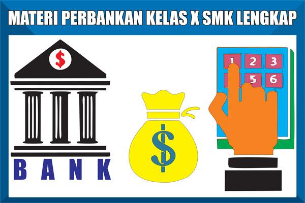 Materi Dasar-dasar Perbankan Kelas 10 SMK Kurikulum 2013