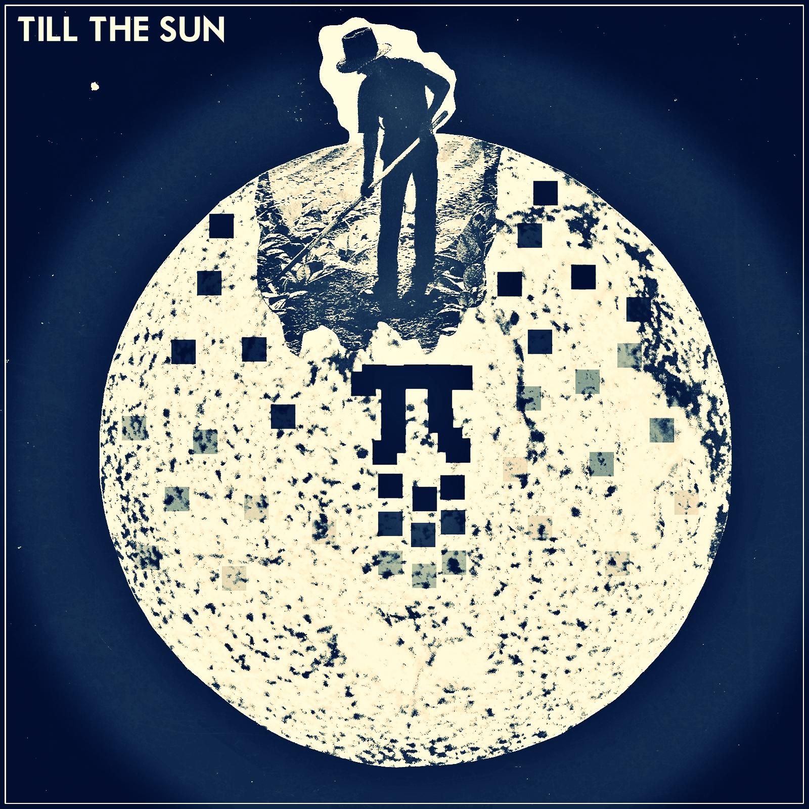 π - Till The Sun