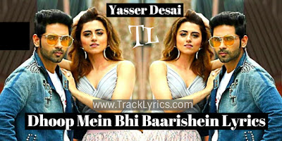 dhoop-mein-bhi-baarishein-lyrics-yasser-desai