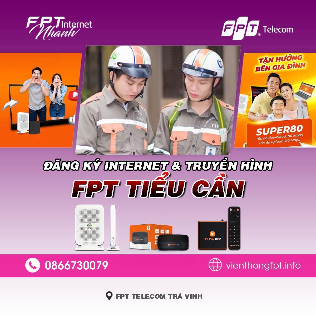 Tổng đài FPT Tiểu Cần - Đơn vị lắp mạng Internet và Truyền hình FPT
