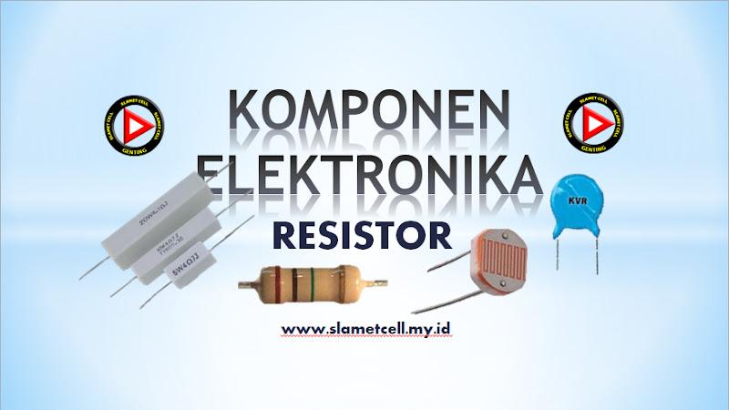 Elektronika Dasar Teori tentang Resistor Sebagai Komponen Elektronika