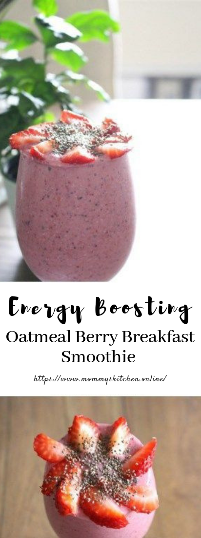 Energy Boosting Oatmeal Berry Breakfast Smoothie #smoothiedrink #healthy