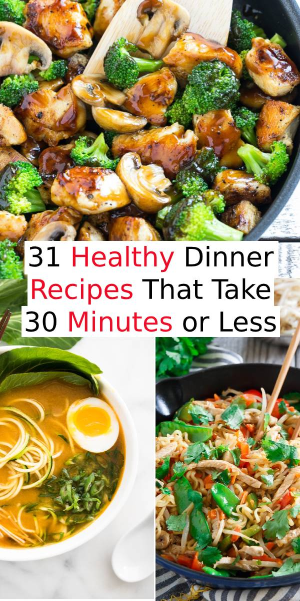 31 Healthy Dinner Recipes That Take 30 Minutes or Less #healthydinner #dinner #dinnerrecipe #whole30