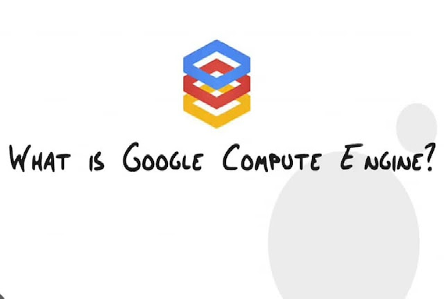 What Are Google Compute Engine ? - Explained