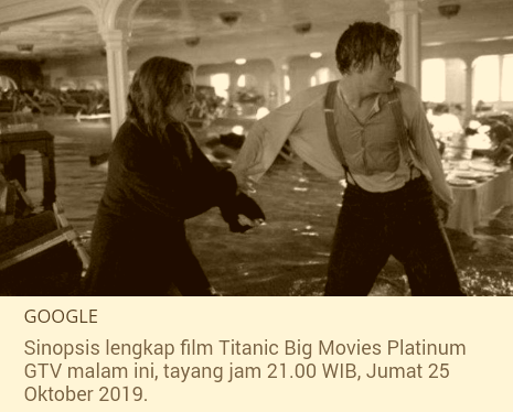 Sinopsis Titanic Big Movies Platinum GTV Malam Ini,Tayang Jam 21.00 WIB