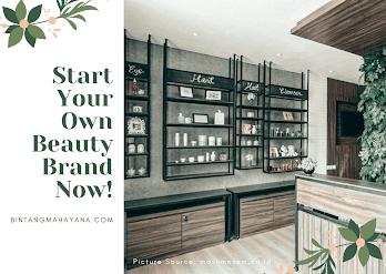 cara-memulai-bisnis-dan membangun beauty-brand-sendiri-bintangmahayana-com