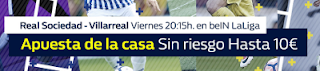 william hill Apuesta Gratis 10 euros Real Sociedad vs Villarreal 25 agosto