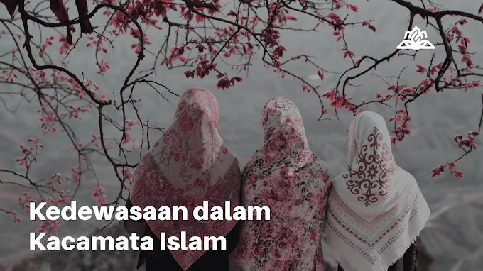 Kedewasaan Dalam Kacamata Islam