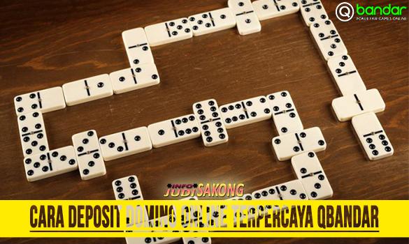 Cara Deposit Domino Online Terpercaya Qbandar