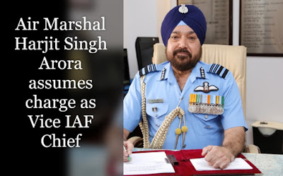 Air Marshal Harjit Singh Arora assumes charge as Vice IAF Chief