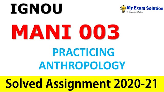 MANI 002 PHYSICAL ANTHROPOLOGY  Solved Assignment 2020-21