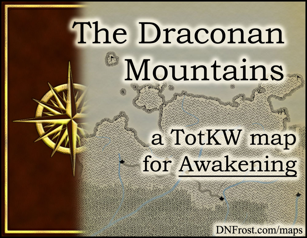 The Draconan Mountains: northern reaches of dragons and men www.DNFrost.com/maps #TotKW A map for Awakening by D.N.Frost @DNFrost13 Part 6 of a series.