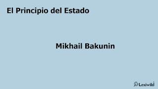 El Principio del EstadoMikhail Bakunin