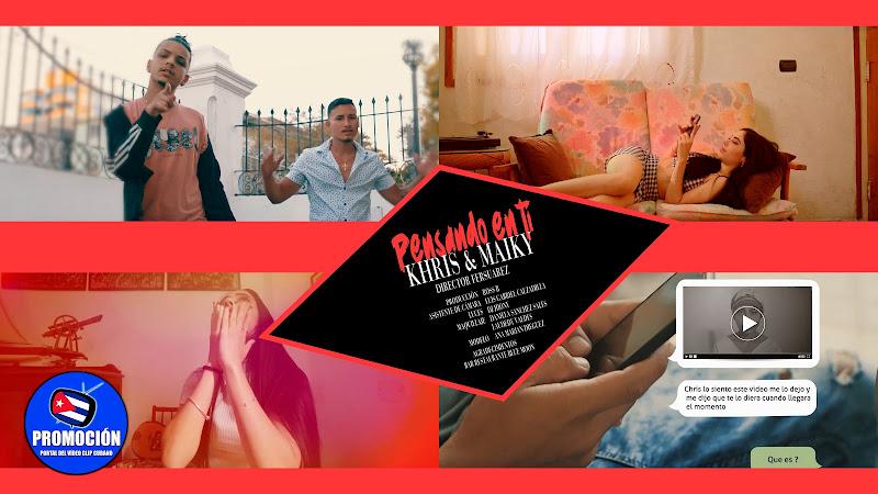 Khris y Maiky - ¨Pensando en ti¨ - Videoclip - Director: FERSUAREZ. Portal Del Vídeo Clip Cubano. Música cubana. Reguetón. Cuba.