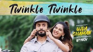 ट्विंकल ट्विंकल (Twinkle Twinkle – Ujda Chaman) Lyrics