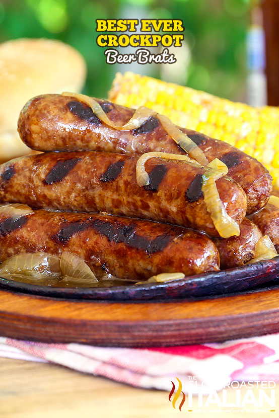 http://www.theslowroasteditalian.com/2015/07/best-ever-crockpot-beer-brats-recipe.html