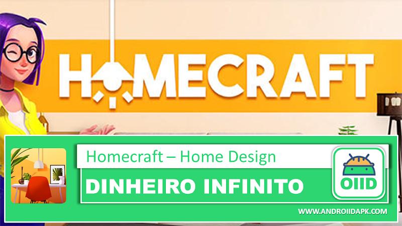 Homecraft – Home Design – APK MOD HACK – Dinheiro Infinito