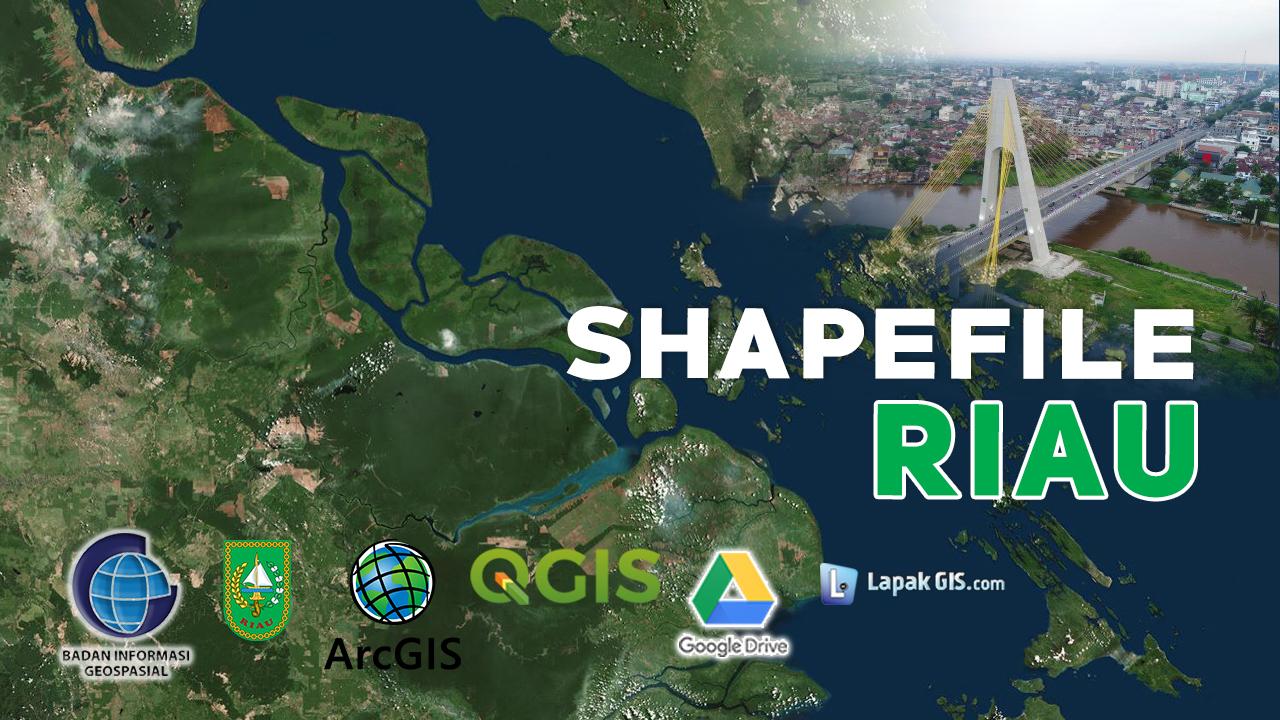 Shapefile Provinsi Riau Terbaru