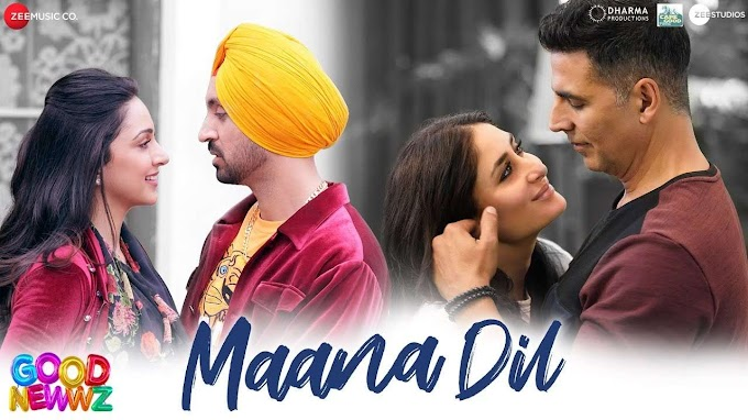 MAANA DIL SONG LYRICS IN ENGLISH - GOOD NEWWZ