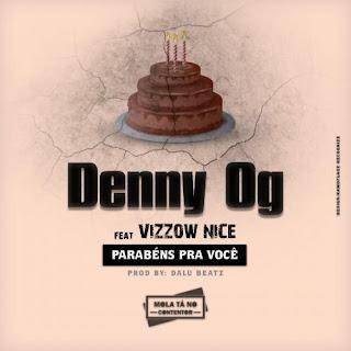 Denny Og - Parabéns A Você (feat. Vizzow Nice)