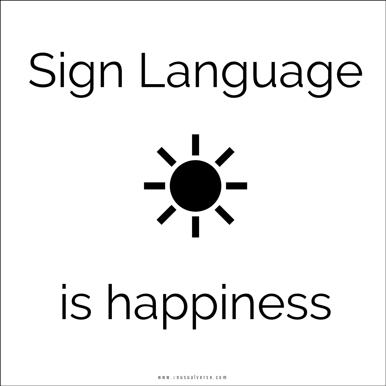 Sign Language is happiness