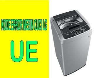 kode error UE mesin cuci lg, cara memperbaiki kode error ue mesin cuci lg